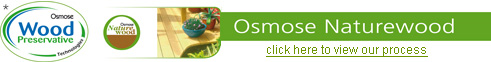 View our Osmose Naturewood Process